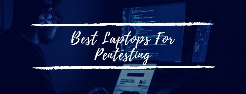 Best Laptop For Pentesting
